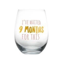 Waited 9 Months wine glass