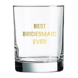Best Bridesmaid Ever Rocks Glass