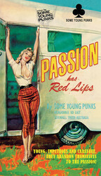 Some Young Punks Passion Has Red Lips 2017