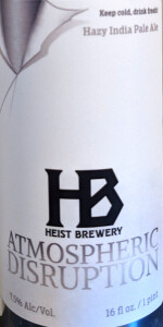 Heist Atmospheric Disruption Hazy IPA