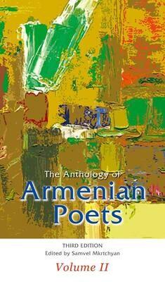 The Anthology of Armenian Poets, Volume II/ Հայ բանաստեղծներ, անթոլոգիա, հատոր 2
