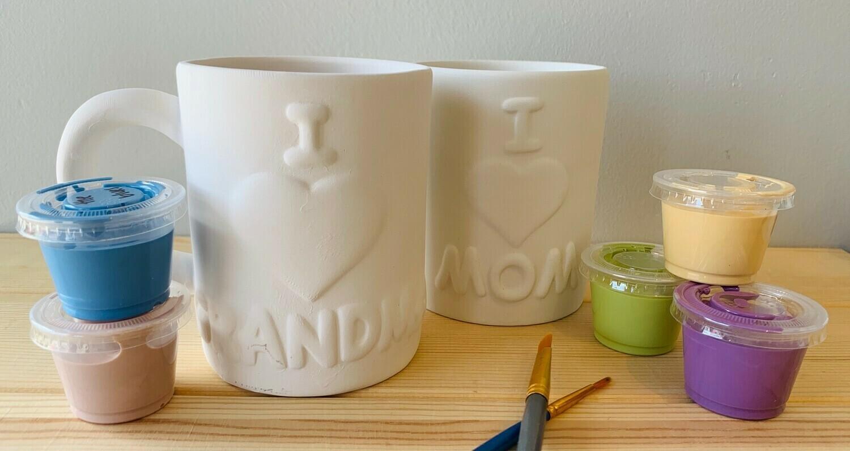 Take Home I Love Mom & I Love Grandma Mugs with glazes - Pick up Curbside