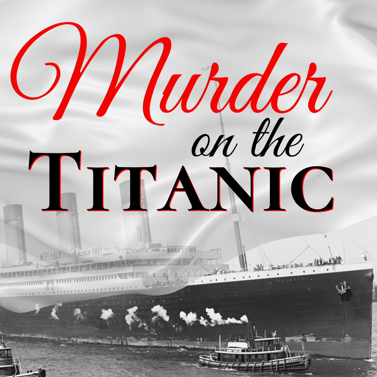 MURDER ON THE TITANIC*August*28th*7pm