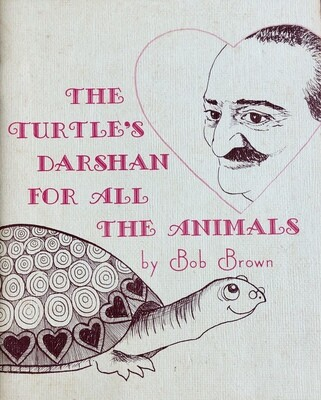 The Turtle's Darshan For All The Animals by Bob Brown