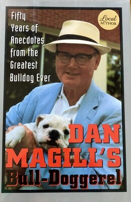 Dan Magill's Bull-Doggerel: Fifty Years of Anecdotes from the Greatest Bulldog Ever
