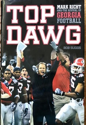 Top Dawg: Mark Richt and The Revival of Georgia Football