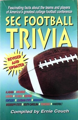 SEC Football Trivia Compiled by Ernie Couch