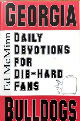 Georgia Bulldogs: Daily Devotions For Die-Hard Fans by Ed McMinn