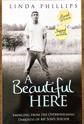 A Beautiful Here by Linda Phillips Signed by Author