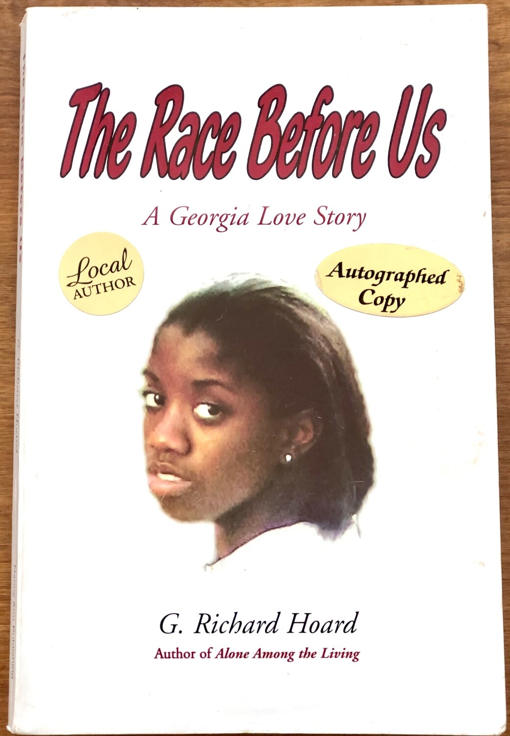 The Race Before Us: A Georgia Love Story by G. Richard Hoard Signed