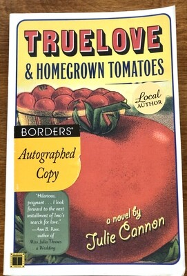 Truelove & Homegrown Tomatoes by Julie Cannon Signed