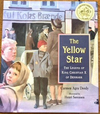 The Yellow Star: The Legend of King Christian X of Denmark by Carmen Agra Deedy