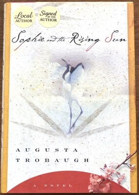 Sophie and the Rising Sun by Augusta Trobaugh Signed by Author