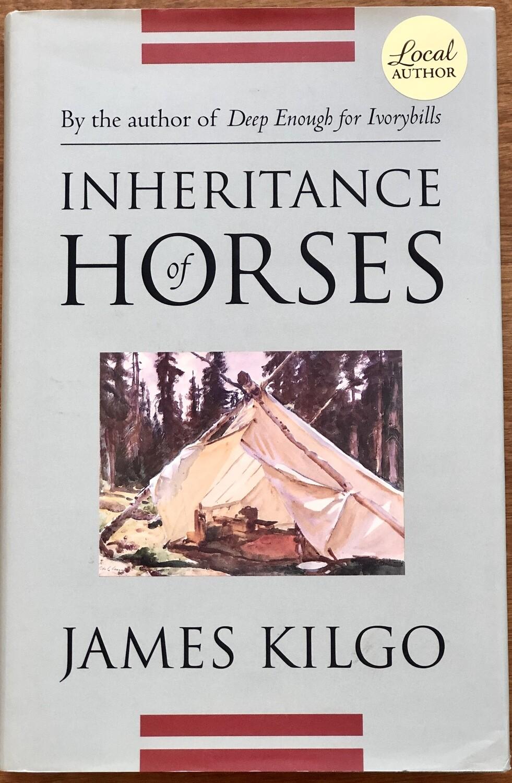 Inheritance of Horses by James Kilgo Hardback