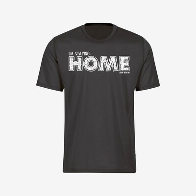 """I'm Staying... HOME"" Tee"