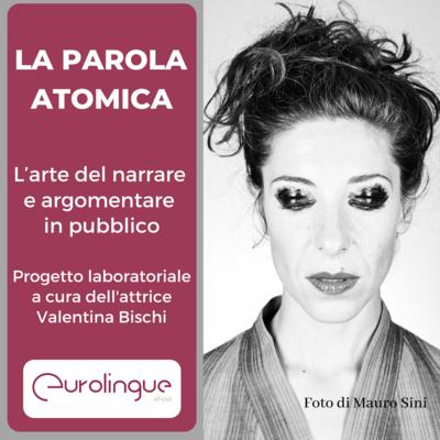 LA PAROLA ATOMICA progetto laboratoriale di Valentina Bischi