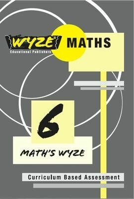 WYZE MATHS GRADE 6 WORKBOOK (ANSWERS INCLUDED) (Plus: Courier cost fixed @ R20,00)