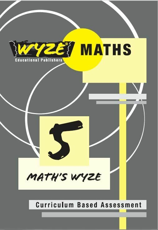 WYZE MATHS GRADE 5 WORKBOOK (ANSWERS INCLUDED) (Plus: Courier cost fixed @ R20,00)