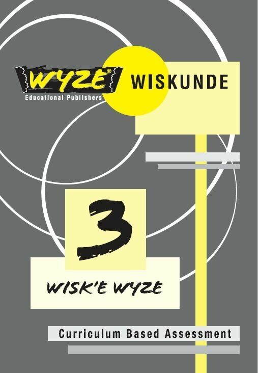WYZE WISKUNDE GRAAD 3 WERKBOEK (ANTWOORDE INGESLUIT) (Plus: Courier cost fixed @ R20,00)