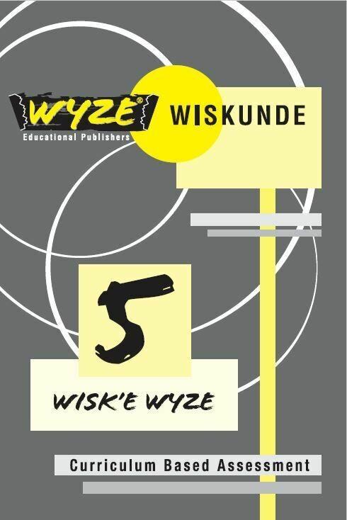 WYZE WISKUNDE GRAAD 5 WERKBOEK (ANTWOORDE INGESLUIT)(Plus: Courier cost fixed @ R20,00)
