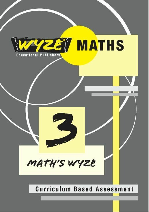 WYZE MATHS GRADE 3 WORKBOOK (ANSWERS INCLUDED) (Plus: Courier cost fixed @ R20,00)