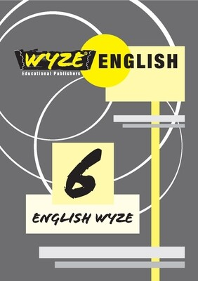 WYZE ENGLISH GRADE 6 WORKBOOK (Plus: Courier cost fixed @ R20,00)