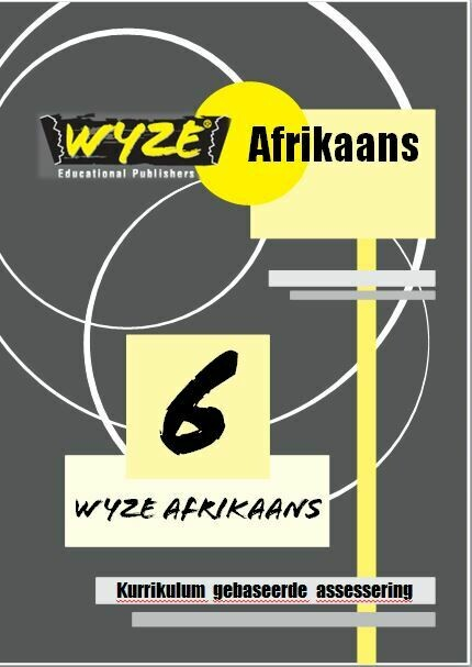 WYZE AFRIKAANS GRAAD 6 WERKBOEK (Plus: Courier cost fixed @ R20,00)