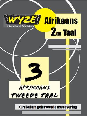 WYZE AFRIKAANS 2DE TAAL GRAAD 3 WERKBOEK (PLUS: Courier cost fixed @ R20)