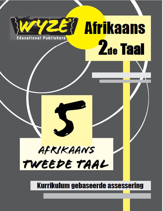 WYZE AFRIKAANS 2DE TAAL GRAAD 5 WERKBOEK (PLUS: Courier cost fixed @ R20)