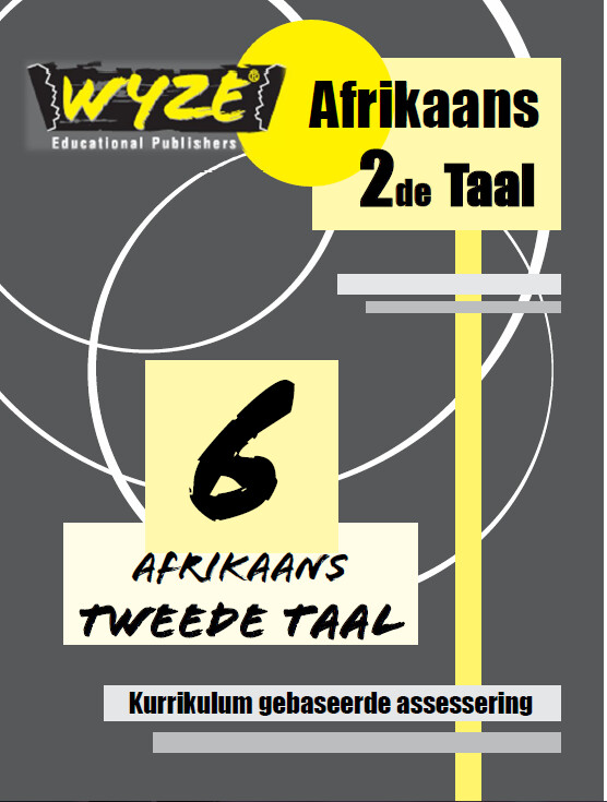 WYZE AFRIKAANS 2DE TAAL GRAAD 6 WERKBOEK (PLUS: Courier cost fixed @ R20)