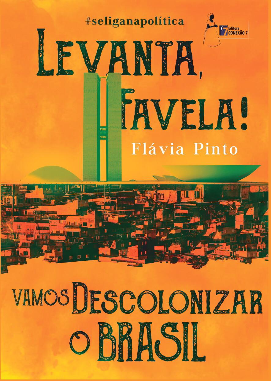 Levanta Favela vamos descolonizar o Brasil