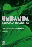 UMBANDA RELIGIÃO BRASILEIRA Guia para leigos e iniciantes