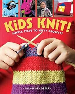 Kids Knit - Simple Steps to Nifty Projects
