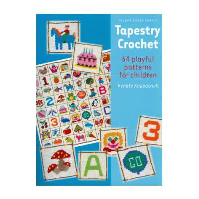 Tapestry Crochet 64 Playful Patterns For Children