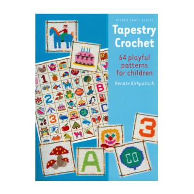 Tapestry Crochet 64 Playful Patterns For Children