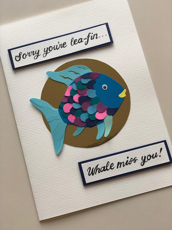 Sorry you're lea-fin...