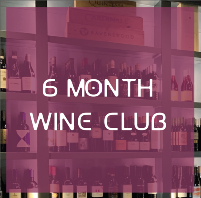 6 MONTH WINE CLUB