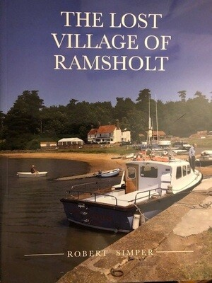 The Lost Village of Ramsholt by Robert Simper