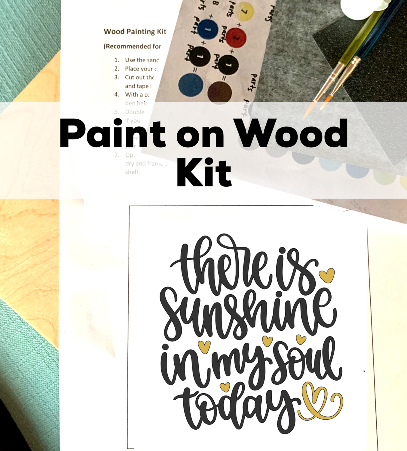 THERE IS SUNSHINE IN MY SOUL TODAY Paint Your Own Wood Sign