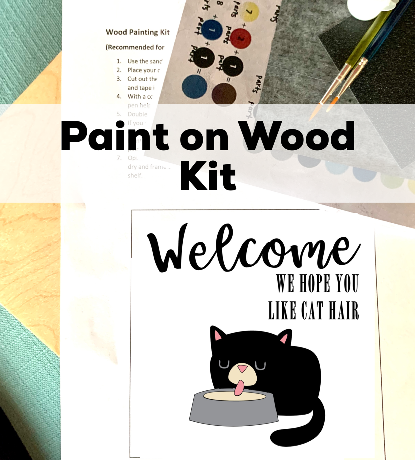 WELCOME WE HOPE YOU LIKE CAT HAIR  Paint Your Own Wood Sign