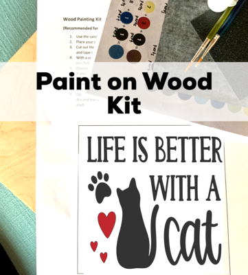 LIFE IS BETTER WITH A CAT Paint Your Own Wood Sign