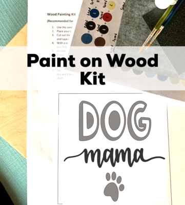 DOG MAMA Paint Your Own Wood Sign