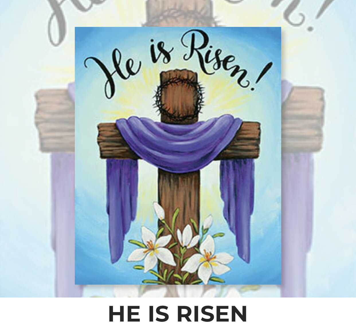 He Is Risen ADULT Acrylic Paint On Canvas DIY Art Kit - 3 Week Special Order