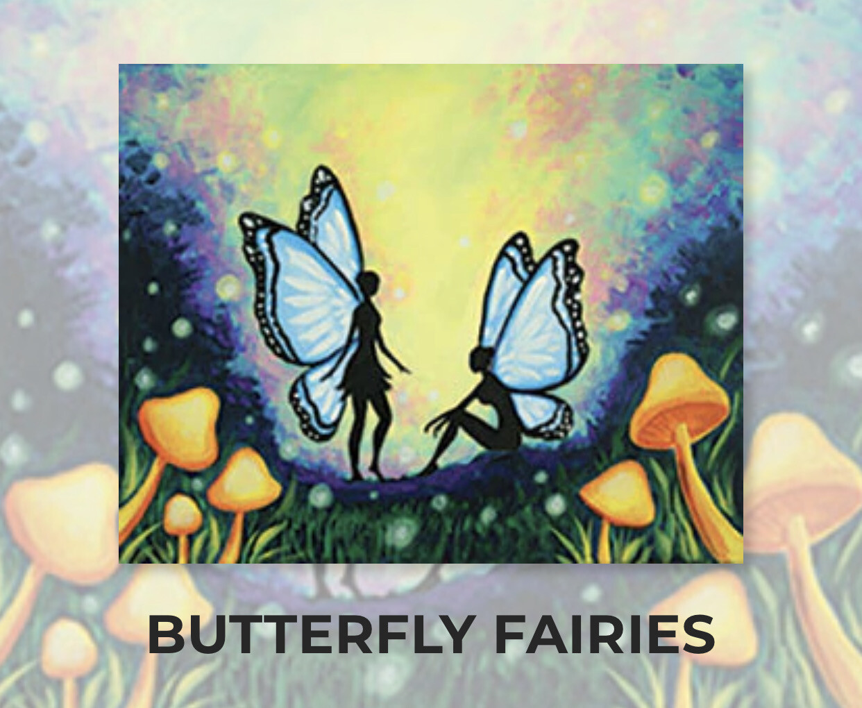 Butterfly Fairies ADULT Acrylic Paint On Canvas DIY Art Kit - 3 Week Special Order