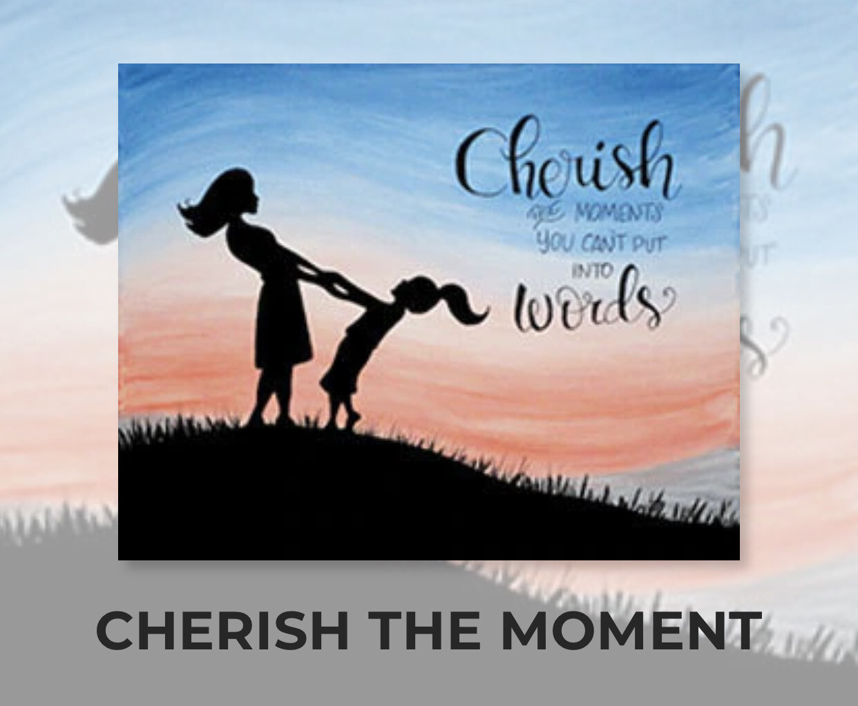 Cherish The Moment ADULT Acrylic Paint On Canvas DIY Art Kit - 3 Week Special Order