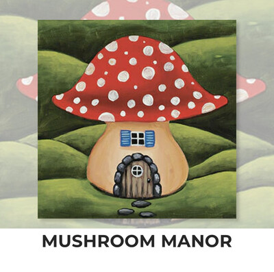 Mushroom Manor ADULT OR TWEEN Acrylic Paint On Canvas DIY Art Kit - 3 Week Special Order