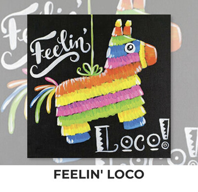 Feelin' Loco ADULT OR TWEEN Acrylic Paint On Canvas DIY Art Kit - 3 Week Special Order
