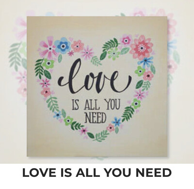 Love Is All You Need ADULT OR TWEEN Acrylic Paint On Canvas DIY Art Kit - 3 Week Special Order