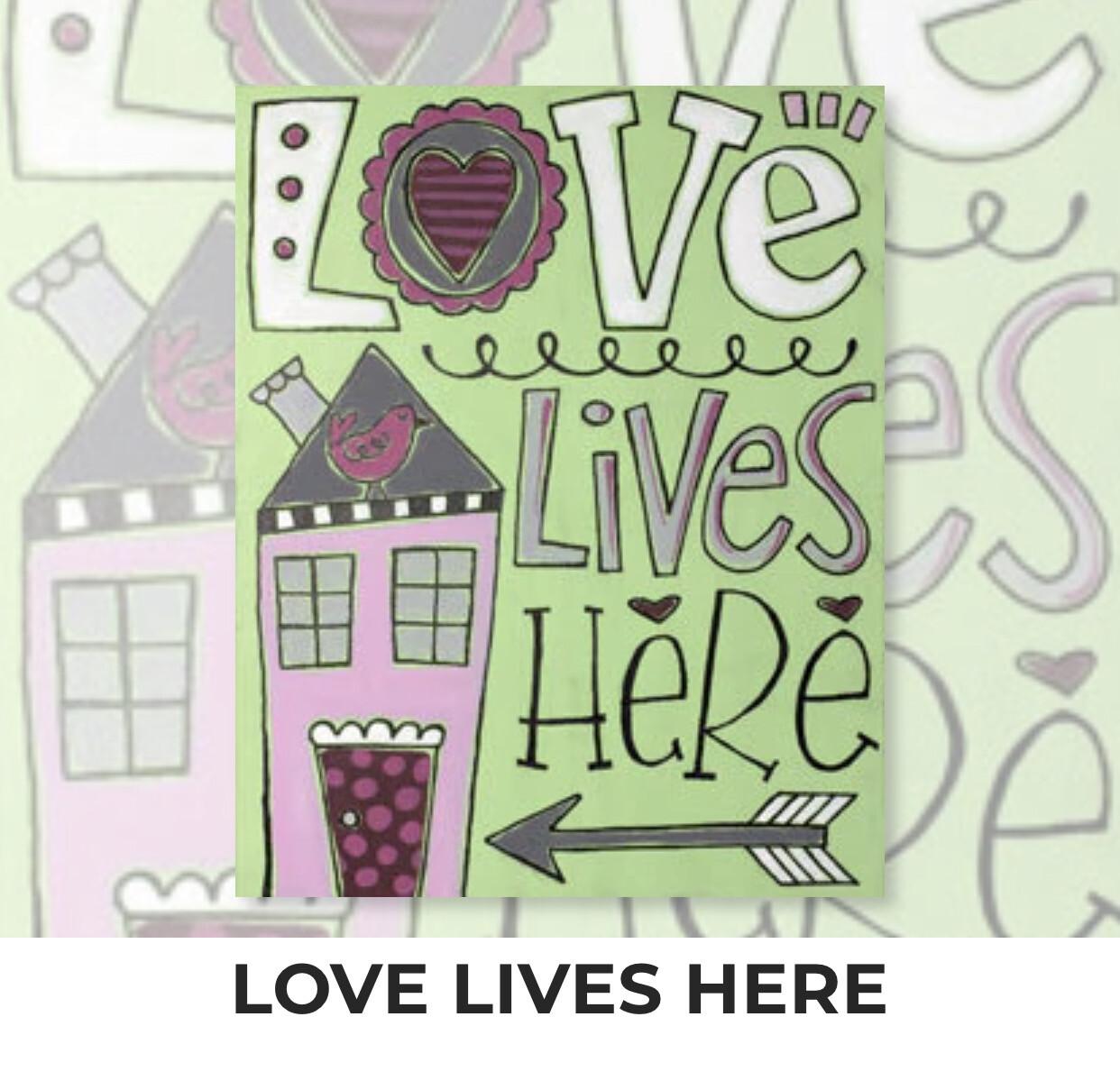 Love Lives Here ADULT Acrylic Paint On Canvas DIY Art Kit