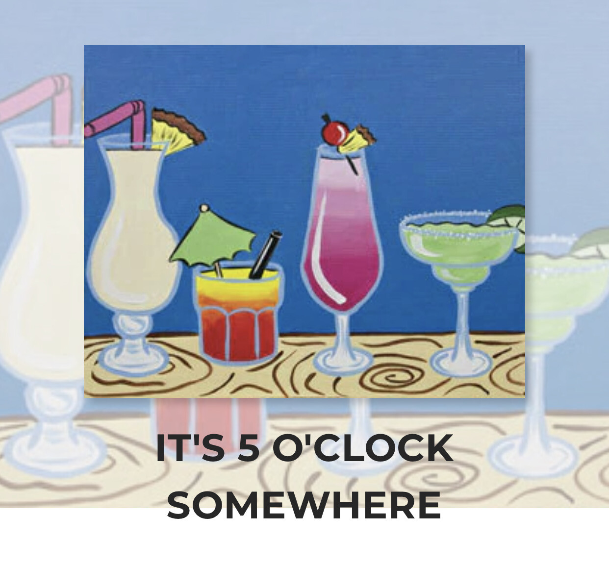It's 5 O'Clock Somewhere ADULT Acrylic Paint On Canvas DIY Art Kit  - 3 Week Special Order